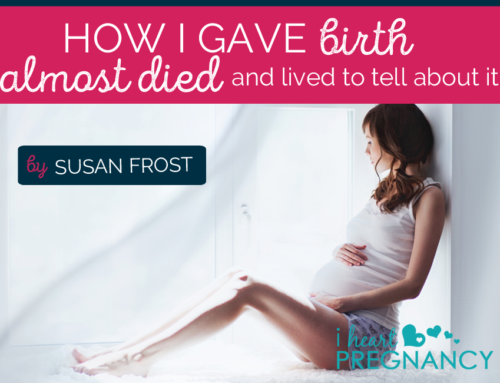 How I Gave Birth, Almost Died and Lived to Tell About It – My Story by Susan Frost